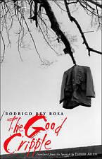 NEW The Good Cripple by Rodrigo Rey Rosa