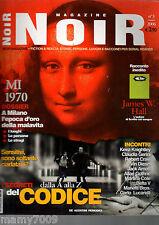 NOIR MAGAZINE=N°3 5/2006=KEIRA KNIGHTLEY=MILANO L'EPOCA D'ORO DELLA MALAVITA