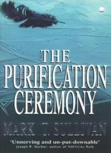 The Purification Ceremony By Mark T. Sullivan. 9780340689103