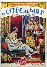SONZOGNO IL ROMANZO D'AVVENTURE ANNO VI N.62 1929 LA CITTA DEL SOLE SIMONI