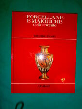 """""""PORCELLANE E MAIOLICHE DELL'OTTOCENTO"""" – Editore A. Vallardi, 1960 (1° Ediz.)"""