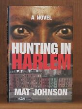 Mat Johnson, Hunting In Harlem, *Signed* 1st/1st  F/F  Pym, Drop Author