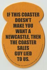16 Newcastle If This Coaster Doesn't Make You Want A Newcastle... Beer Coasters