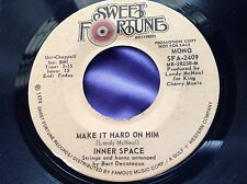 Scarce Soul 45 : Inner Space ~ Make It Hard On Him ~ Sweet Fortune SFA 2409