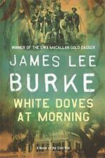 White Doves At Morning by James Lee Burke | Paperback Book | 9780752842752 | NEW