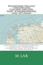 Womoführer: Holland - TERSCHELLING, VLIELAND, AMELAND, TEXEL, (inkl. GPS...
