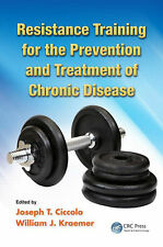 Resistance Training for the Prevention and Treatment of Chronic Disease Ciccolo