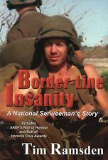 Border-Line Insanity : A National Serviceman's Story - Tim Ramsden SADF