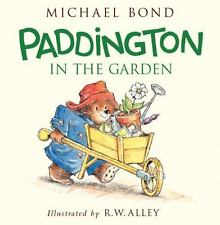 Paddington in the Garden by Michael Bond c2015 NEW Hardcover