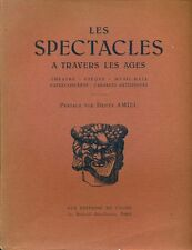 AA. VV. - Les spectacles a travers les ages.  Les Editions du Cygne, 1931
