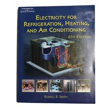 Electricity For Refrigeration Heating And Air Conditioning by Russell E Smith