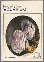 """[34559] UNDATED """"KNOW YOUR AQUARIUM"""" by RICHARD HAAS PET LIBRARY LTD BOOK"""