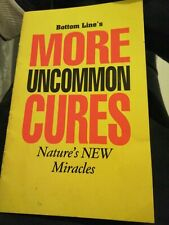 MORE Uncommon Cures, NATURE'S NEW MIRACLES From Bottom Line HEALTH