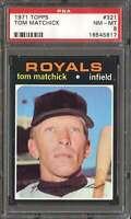 1971 TOPPS #321 TOM MATCHICK PSA 8 ROYALS  *K4308