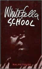 Whitefella School:Education and Aboriginal Resistance by Ralph Folds Wicca Pagan