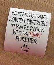 Better To Have Loved + Divorced Funny Quirky Vinyl decal sticker for Mug Glass