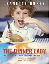 The Dinner Lady: Change The Way Your Children Eat Forever By Jeanette Orrey,Jam