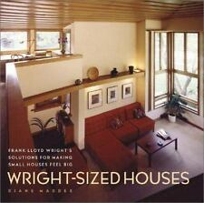 Wright-Sized Houses: Frank Lloyd Wright's Solutions for Making Small Houses Feel