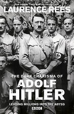 The Dark Charisma of Adolf Hitler by Laurence Rees (Hardback, 2012)