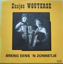 ZUSJES WOUTERSE - BRENG EENS ' N ZONNETJE... - LP