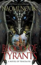 Blood of Tyrants by Naomi Novik (author)