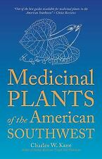 Medicinal Plants of the American Southwest (Herbal Medicine of the American Sout