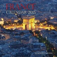 France Calendar 2015: 16 Month Calendar by Sam Hub (2015, Paperback)