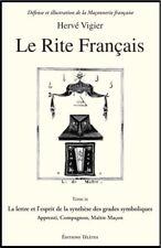 Le Rite Francais tome 3 - Lettre & Esprit des grades Apprenti Compagnon… -Vigier