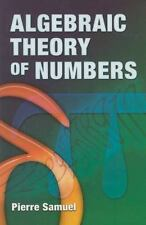 Dover Books on Mathematics: Algebraic Theory of Numbers by Pierre Samuel...