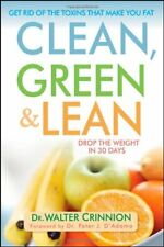 Clean, Green, and Lean: Get Rid of the Toxins That