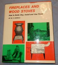 Fireplaces and Wood Stoves by M E Daniels 1977 HC Build Buy Install & Use