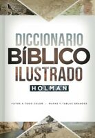Diccionario Bíblico Ilustrado Holman / Holman Illustrated Bible Dictionary, H...