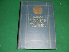 1905 Japan: A Record In Colour By Mortimer Menpes  Very Good