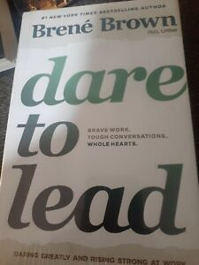 Dare to Lead: Bold Work. Tough Conversations. Whole Hearts. by Brown, Bren� The