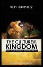 The Culture of the Kingdom : A Call to the Sermon on the Mount Lifestyle by...