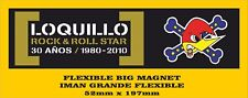 LOQUILLO TROGLODITAS IMAN GRANDE 52mm X 197mm FLEXIBLE BIG MAGNET A0066