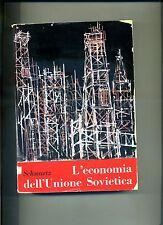 Schwartz # L'ECONOMIA DELL'UNIONE SOVIETICA # La Nuova Italia 1957 # 1A ED.