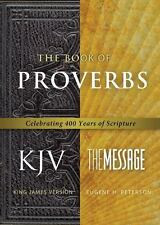 NEW - The Book of Proverbs KJV/Message: Celebrating 400 Years of Scripture
