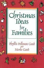 Christmas Ideas for Families Good, Phillis Pellman Paperback
