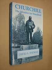 CHURCHILL MEMBER FOR WOODFORD. DAVID THOMAS. 1995 1st EDITION HB in DJ. SIGNED