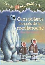 Osos Polares Despues de la Medianoche No. 12 by Mary Pope Osborne (2005,...