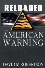 Reloaded: An American Warning