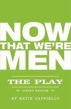 NOW THAT WE'RE MEN - CAPPIELLO, KATIE/ SHERMAN, JONATHAN MARC (INT) - NEW PAPERB