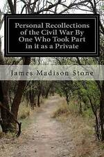 Personal Recollections of the Civil War By One Who Took Part in it as a Private