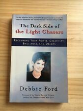 The Dark Side of the Light Chasers by Debbie Ford (Paperback, 1998)