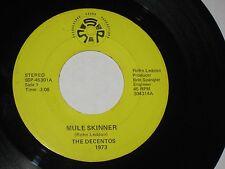 45 rpm THE DECENTOS mule skinner SSP-45301 nice SEE PICS