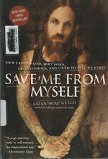 Save Me From Myself.  Brian  Welch