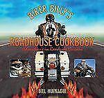 Biker Billy's Roadhouse Cookbook: Adventures In Roadside Cuisine