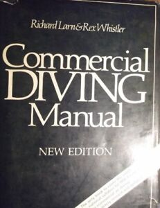 Commercial Diving Manual by Whistler, Rex Hardback Book The Cheap Fast Free Post