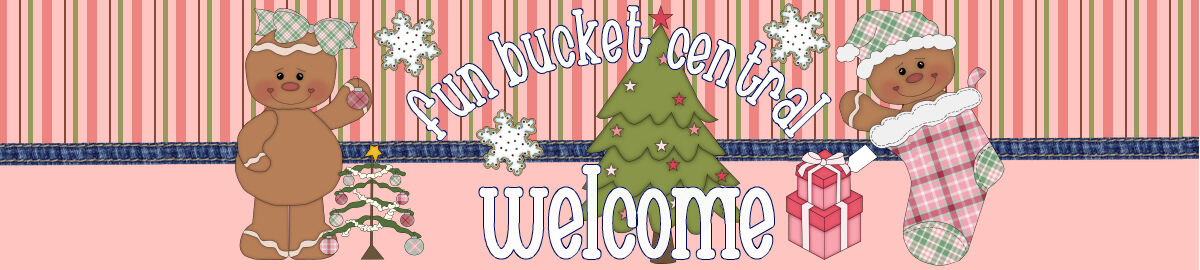 fun bucket central